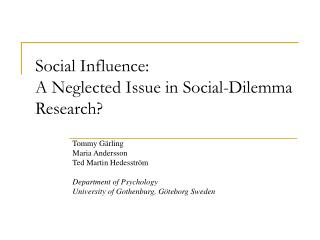 Social Influence: A Neglected Issue in Social-Dilemma Research?