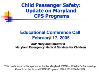 Child Passenger Safety:  Update on Maryland  CPS Programs