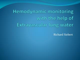 Hemodynamic monitoring with the help of  Extravascular  lung water