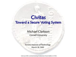 Civitas Toward a Secure Voting System