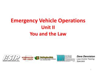 Emergency Vehicle Operations Unit II You and the Law