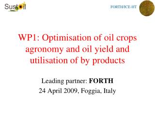 WP1: Optimisation of oil crops agronomy and oil yield and utilisation of by products