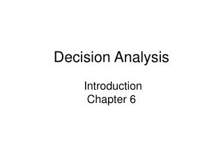 Decision Analysis Introduction Chapter 6