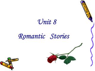 Unit 8 Romantic   Stories