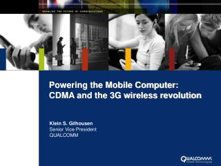 Powering the Mobile Computer:  CDMA and the 3G wireless revolution