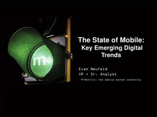 The State of Mobile:  Key Emerging Digital Trends