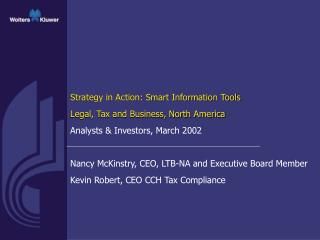 Strategy in Action: Smart Information Tools  Legal, Tax and Business, North America Analysts & Investors, March 2002