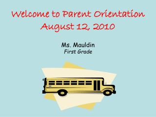 Welcome to Parent Orientation August 12, 2010