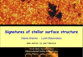 Signatures of stellar surface structure Dainis Dravins   -  Lund Observatory