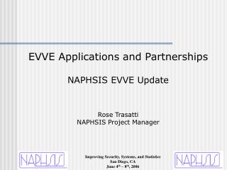 EVVE Applications and Partnerships NAPHSIS EVVE Update Rose Trasatti NAPHSIS Project Manager