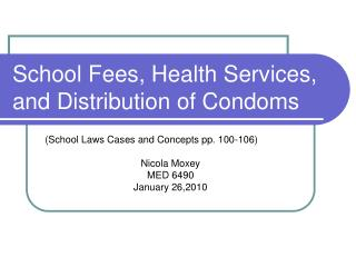 School Fees, Health Services, and Distribution of Condoms