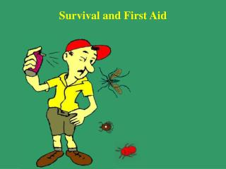 Survival and First Aid