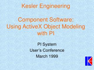 Kesler Engineering Component Software: Using ActiveX Object Modeling with PI