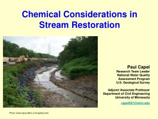 Chemical Considerations in Stream Restoration Paul Capel Research Team Leader