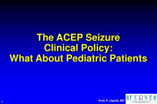 The ACEP Seizure  Clinical Policy:   What About Pediatric Patients