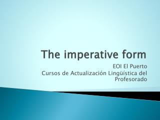 The imperative form