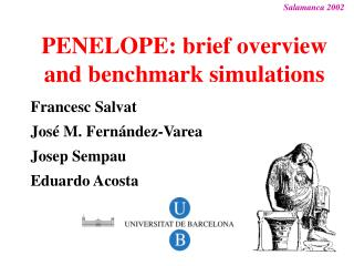 PENELOPE: brief overview and benchmark simulations