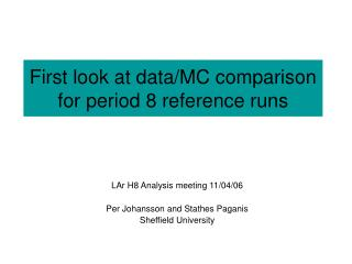 First look at data/MC comparison for period 8 reference runs