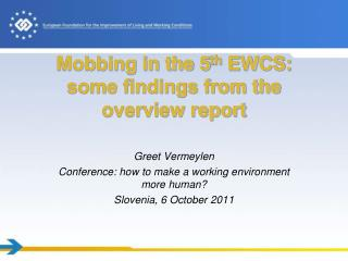 Mobbing in the 5 th  EWCS: some findings from the overview report
