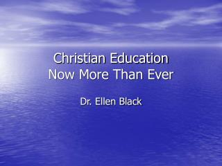 Christian Education Now More Than Ever