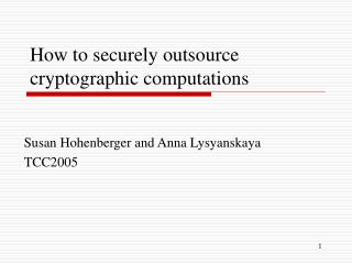 How to securely outsource cryptographic computations