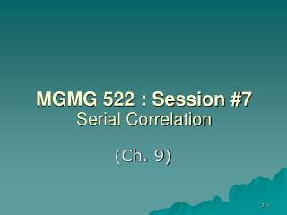 MGMG 522 : Session #7 Serial Correlation