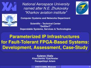 Parameterized IP Infrastructures  for Fault-Tolerant FPGA-Based Systems: