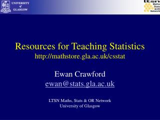 Resources for Teaching Statistics mathstore.gla.ac.uk/csstat