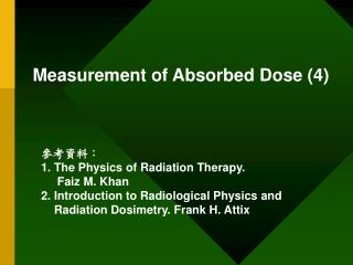 Measurement of Absorbed Dose (4)