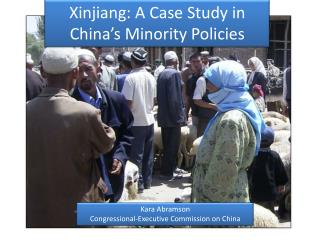 Xinjiang: A Case Study in China's Minority Policies