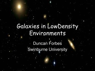 Galaxies in LowDensity Environments