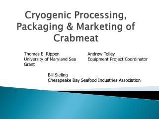 Cryogenic  Processing, Packaging & Marketing of Crabmeat