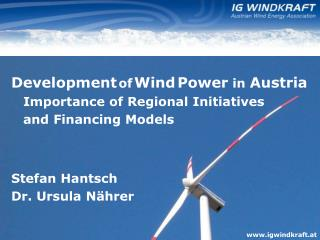 Development of Wind Power  in  Austria 	Importance of Regional Initiatives  	and Financing Models