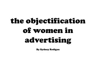 the objectification of women in advertising