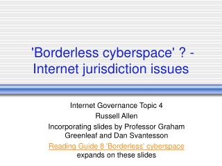 'Borderless cyberspace' ? -   Internet jurisdiction issues