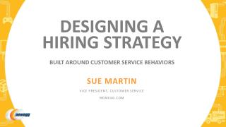 Designing A HIRING STRATEGY  BUILT AROUND CUSTOMER SERVICE BEHAVIORS