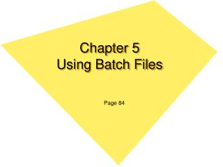 Chapter 5 Using Batch Files