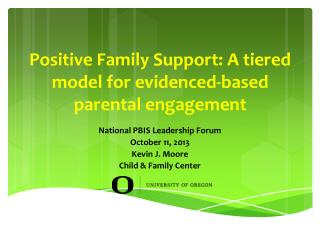 Positive Family Support: A tiered model for evidenced-based parental engagement