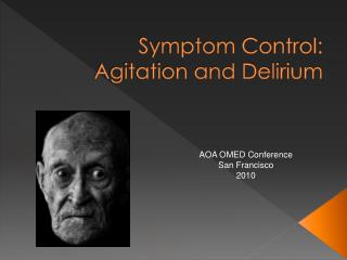 Symptom Control: Agitation and Delirium