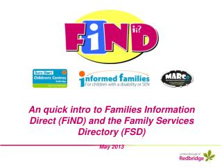 An quick intro to Families Information Direct (FiND) and the Family Services Directory (FSD)