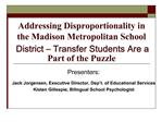 Addressing Disproportionality in the Madison Metropolitan School District   Transfer Students Are a Part of the Puzzle
