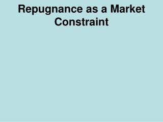 Repugnance as a Market Constraint