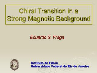 Chiral Transition in a  Strong Magnetic Background