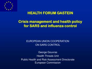 HEALTH FORUM GASTEIN Crisis management and health policy for SARS and influenza control
