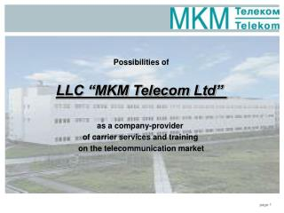 "Possibilities of LLC ""MKM Telecom Ltd""  as a company-provider  of carrier services and training"