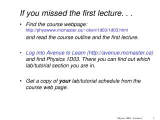 If you missed the first lecture. . .