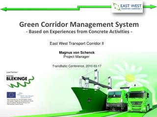 Green Corridor Management System - Based on Experiences from Concrete Activities -