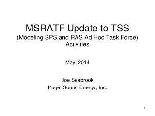 MSRATF Update to TSS (Modeling SPS and RAS Ad Hoc Task Force) Activities May, 2014
