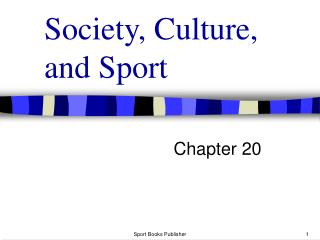 Society, Culture, and Sport