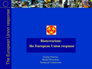 Bioterrorism:   the European Union response